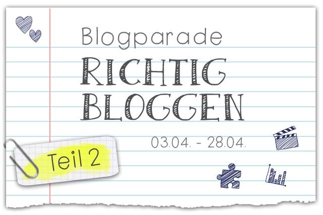 Blogparade: Richtig Bloggen Teil 2