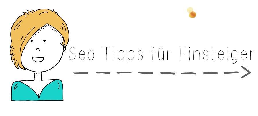 Seo Tipps für Einsteiger/Blogger