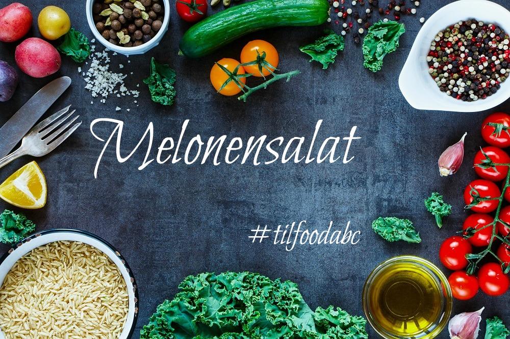 Herzhafter Melonensalat | #tilfoodabc| Food ABC